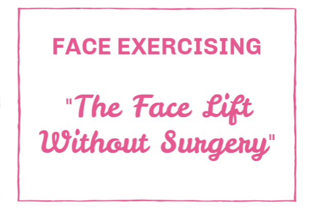 Face Exercising | Face Lift Exercises